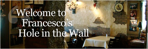 Welcome To Francesco S Hole In The Wall